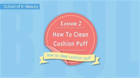 How To Clean A Cushion by How To Clean Cushion Puff