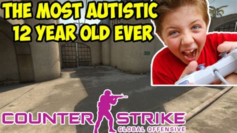 Year 12 Memes - the most autistic 12 year old to play cs go ever cs go