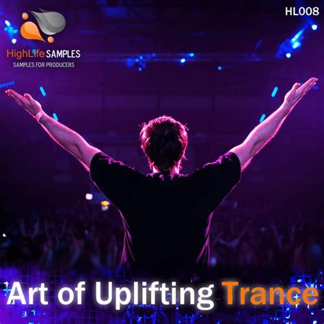 dance music production uplifting trance download highlife sles art of uplifting trance