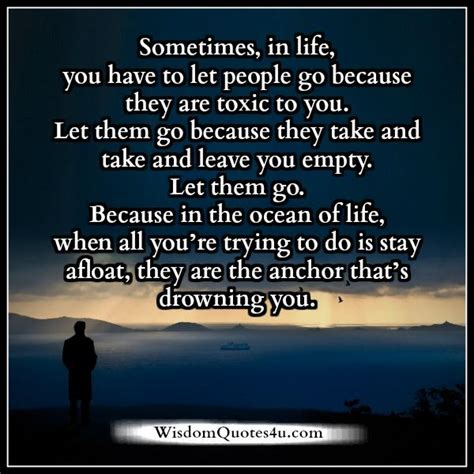 sometimes you have to let go quote toxic people wisdom quotes page 3 offers you quotes about life
