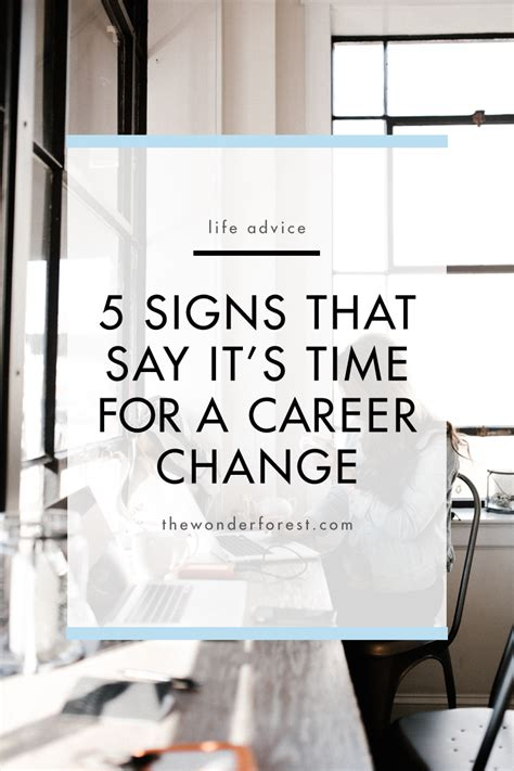 12 Signs Its The Right Time To Say I You by 5 Signs That Say It S Time For A Career Change Forest