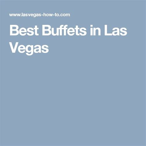 25 best ideas about las vegas buffet prices on pinterest