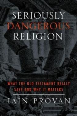 the dangers of american christianity books books seriously dangerous religion justyn rees s bible