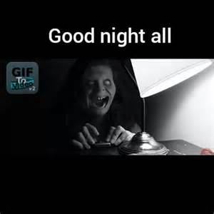 Scary Goodnight Meme - 161 best images about night pics on pinterest romantic