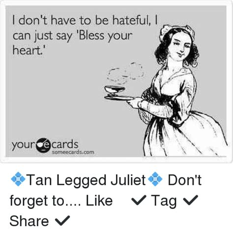 Bless Your Heart Meme - i don t have to be hateful i can just say bless your