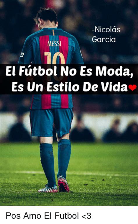 imagenes emotivas futbol nicolas garcia messi 1a el futbol no es moda es un estilo