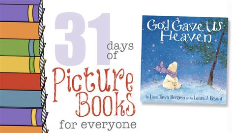 31 days of hearing god speak books god gave us heaven 31 days of picture books for everyone