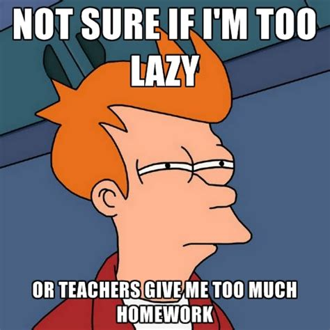 Homework Meme - http cf chucklesnetwork com items 5 3 1 4 original not