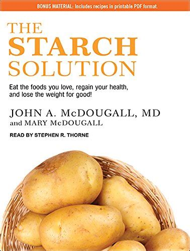 Pdf Starch Solution Regain Health Weight by Pdf The Starch Solution Eat The Foods You Regain
