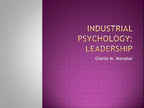 industrial psychology industrial psychology leadership theories
