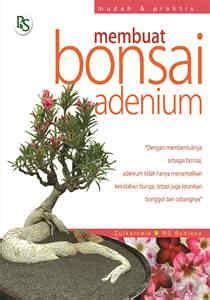 Membuat Bonsai Adenium buku membuat bonsai adenium penebar swadaya