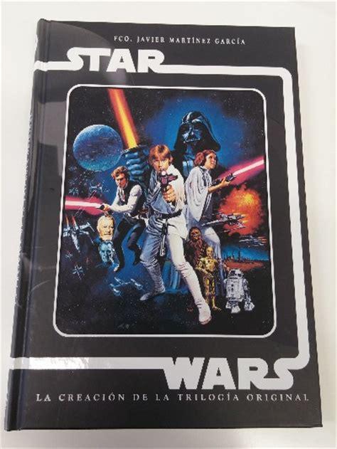 libro star wars the cold el lado oscuro del se 241 or buebo star wars la creaci 243 n de la trilogia original de fco javier