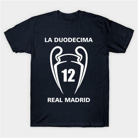 T Shirt Real Madrid la duodecima real madrid real madrid t shirt teepublic