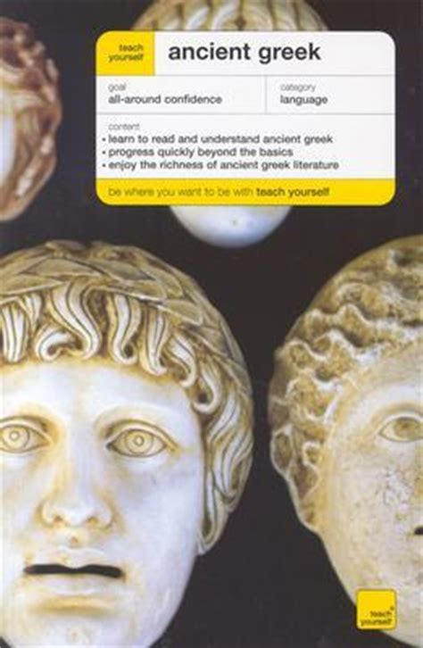 complete ancient a comprehensive guide to reading and understanding ancient with original texts complete language courses books teach yourself ancient complete course by gavin