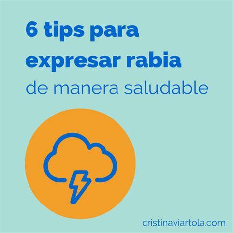 que rabia de juego 6 tips para expresar rabia de manera saludable cristina viartola
