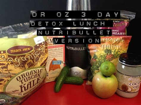 Nutribullet 3 Day Detox Recipes by Dr Oz S 3 Day Detox Quot Lunch Quot Cleanse Nutribullet