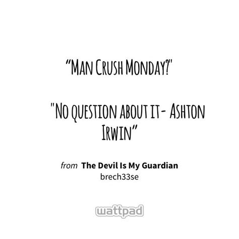 man crush tuesday qotes the 25 best man crush monday quotes on pinterest one