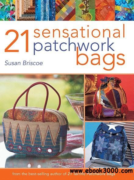 21 sensational patchwork bags free ebooks