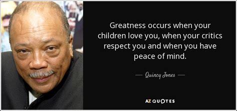 quincy jones love life top 25 quotes by quincy jones of 110 a z quotes