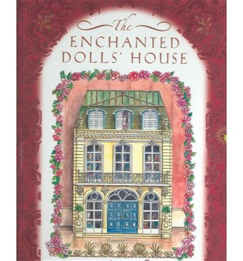 the enchanted dolls house the enchanted dolls house robyn johnson 9781593541828
