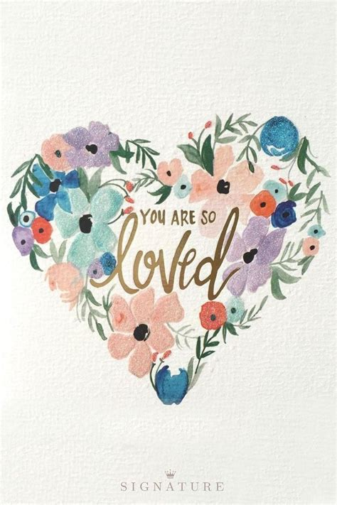 loved flower heart watercolor calligraphy heart watercolor quote inspiration