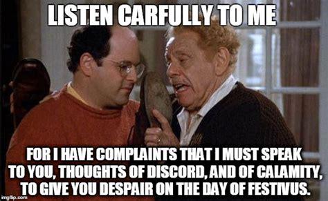 Happy Festivus Meme - festivus listen carfully imgflip