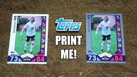 make a match attax card topps print me match attax 2016 17