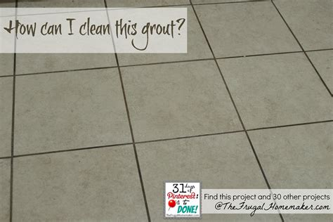 how to grout clean your grout day 29 of 31 days of pinterest pinned