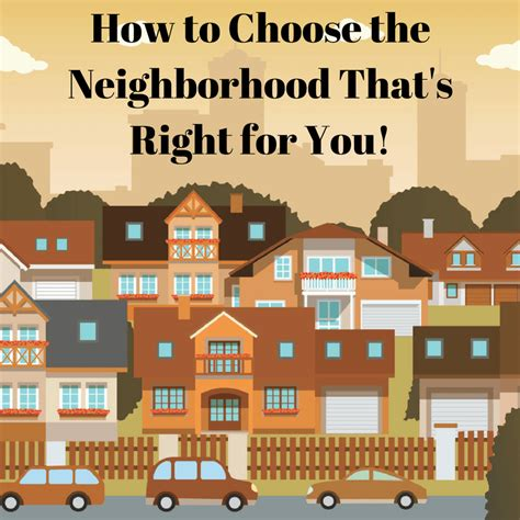 8 Tips To Choosing And 8 Tips For Choosing A Neighborhood