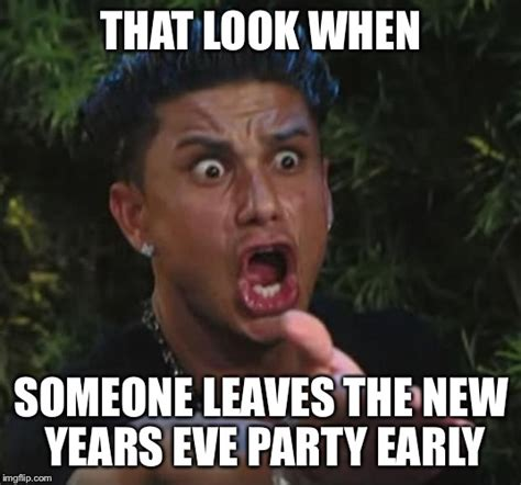 New Years Eve Meme - dj pauly d meme imgflip