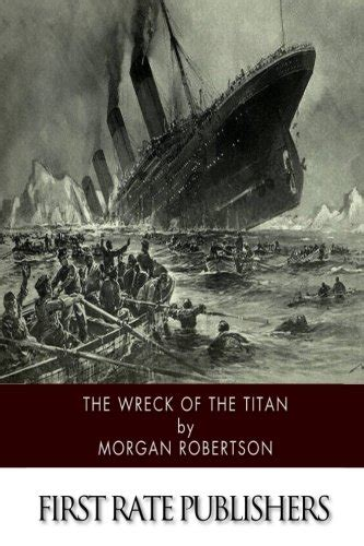 the wreck of the titan by robertson reviews archives finding the rub