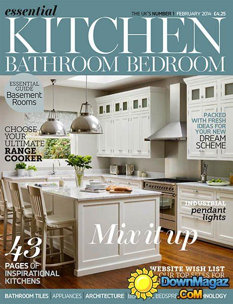 kitchen design magazine essential kitchen bathroom bedroom magazine february