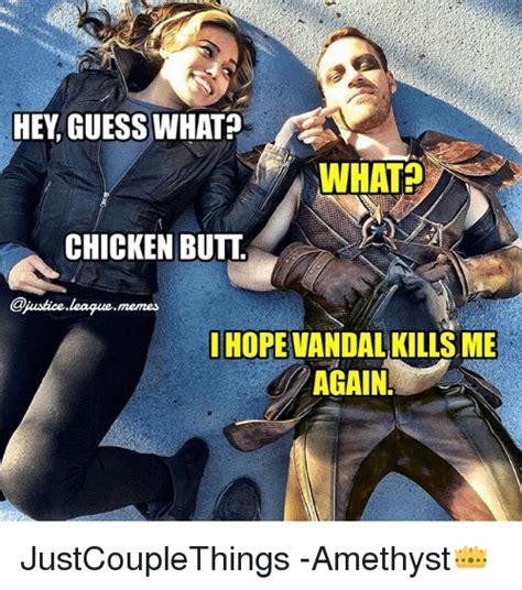 Chicken Butt Meme - 25 best memes about hey guess what hey guess what memes