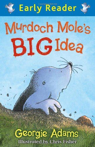 no motive in murdoch books children s books reviews murdoch mole s big idea bfk