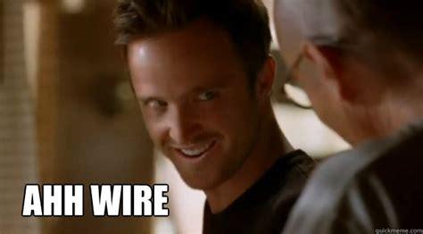Ahh Meme - ohh wire pinkman wire quickmeme