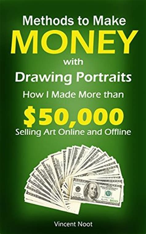 Make Money Drawing Online - methods to make money with drawing portraits how i made more than 50 000 selling art