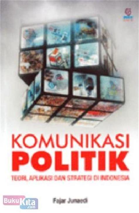 Buku Strategi Pembelajaran Teori Dan Aplikasi Dv bukukita komunikasi politik teori aplikasi dan strategi di indonesia