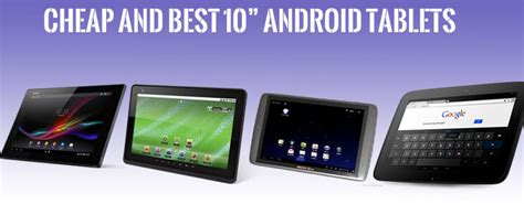 best 10 inch android tablet best 10 inch android tablets top notch to buy
