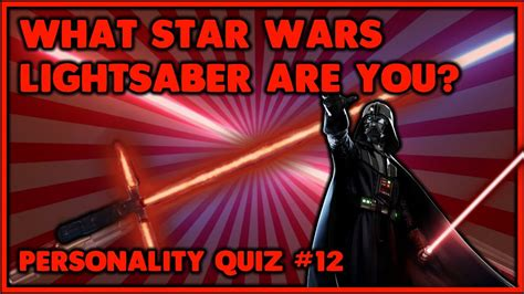 wars lightsaber color quiz what wars light saber color would you be personality