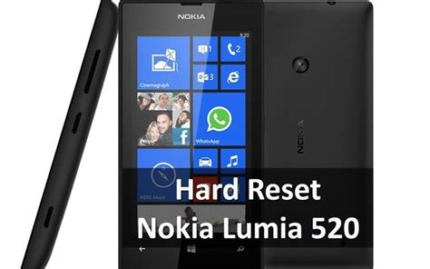 resetting nokia password hard reset nokia lumia 520 best thing you can do