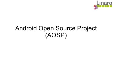 android open source project android porting for dummies droidconin 2011