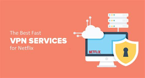 best fast vpn the 2018 best fast vpn service for netflix thesweetbits
