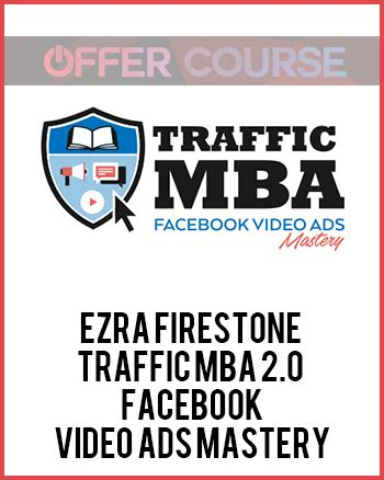 Traffic Mba 2 0 Ezra Firestone by Ezra Firestone Traffic Mba 2 0 Ads Mastery