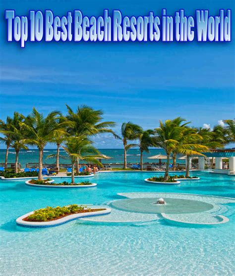 best beaches in the world 2016 top 10 best beach resorts in the world quiet corner