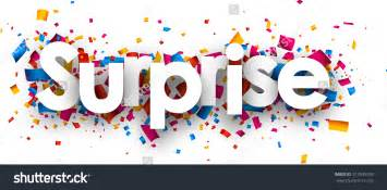 The term surprise needs no specific explanation it is nothing but an