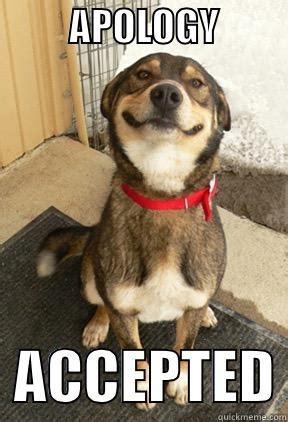 Apology Meme - good dog greg memes quickmeme