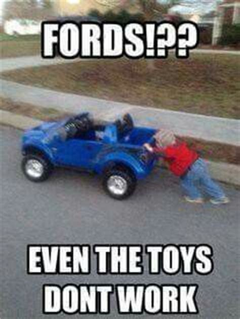 Ford Sucks Memes - 25 best ideas about ford jokes on pinterest ford memes
