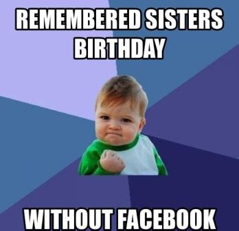 Memes For Birthdays - happy birthday memes for sister 2happybirthday