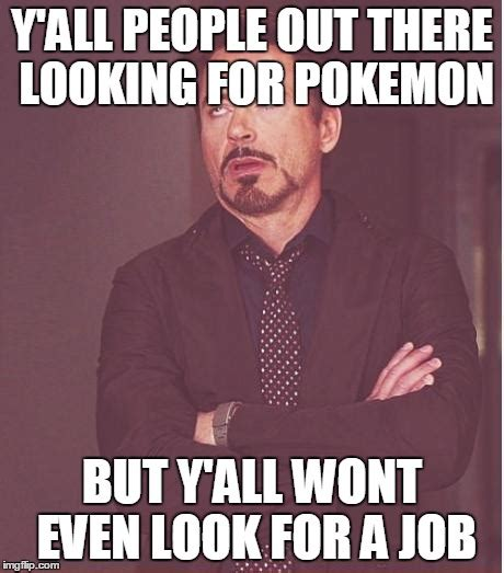 Looking For A Job Meme - face you make robert downey jr meme imgflip