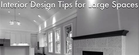 home interior design tips 6 interior design tips for large spaces